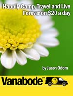 Vanabode&trade camp, travel and live forever on $20 a day
